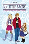 My Little Brony: An Unofficial Novel about Finding the Magic of Friendship