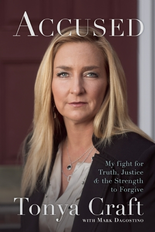 Accused: My Fight for Truth, Justice, and the Strength to Forgive by