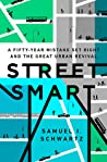 Street Smart: A Fifty-Year Mistake Set Right and the Great Urban Revival