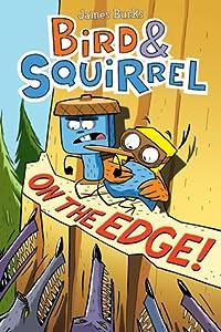 Bird & Squirrel on the Edge! (Bird & Squirrel, #3)