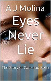 Eyes Never Lie: The Story of Cate and Bella (Friends and Lovers Book 1)