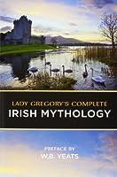 Lady Gregory's Complete Irish Mythology
