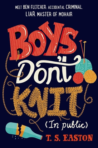 Boys Don't Knit (in Public) (Boys Don't Knit, #1) by T.S. Easton