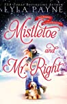 Mistletoe and Mr. Right by Lyla Payne