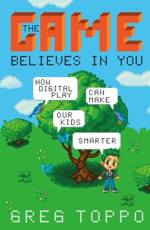 The-Game-Believes-in-You-How-Digital-Play-Can-Make-Our-Kids-Smarter