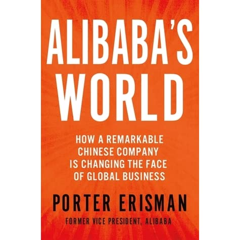 a6acdd065a3 Alibaba s World  How a Remarkable Chinese Company is Changing the Face of  Global Business