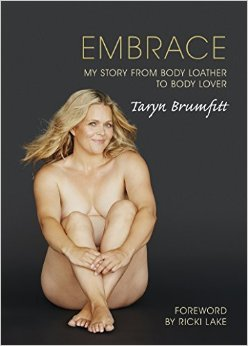 Embrace: My Story from Body Loather to Body Lover