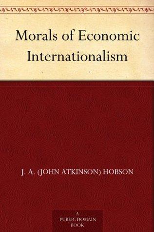 Morals of Economic Internationalism