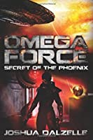 Secret of the Phoenix (Omega Force, #6)