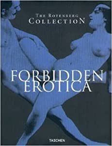 The Rotenberg Collection : Forbidden Erotica