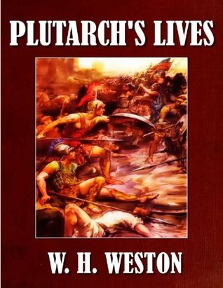 PLUTARCH'S LIVES FOR BOY AND GIRLS (ILLUSTRATED) W.H. Weston, William Rainey