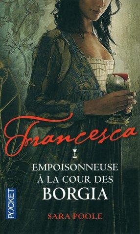 Empoisonneuse à la cour des Borgia (Francesca, #1)