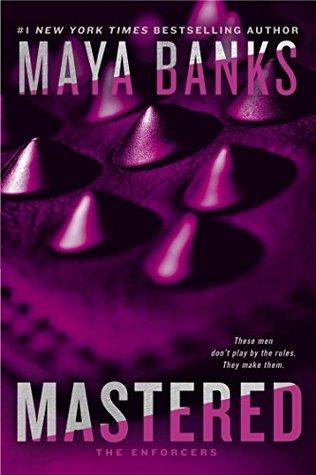 Mastered (The Enforcers, #1)