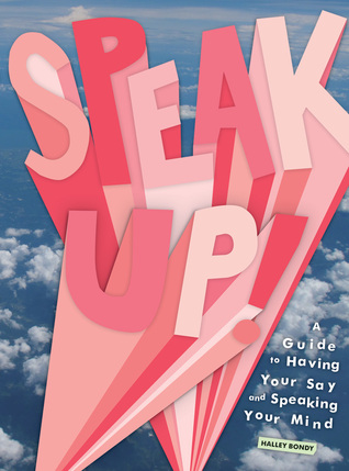 Speak Up! by Halley Bondy