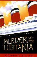 Murder on the Lusitania (George Porter Dillman & Genevieve Masefield, #1)
