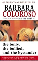 The Bully Bullied, and the Bystander