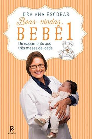 Boas-vindas, bebê 1: Do nascimento aos três anos de idade