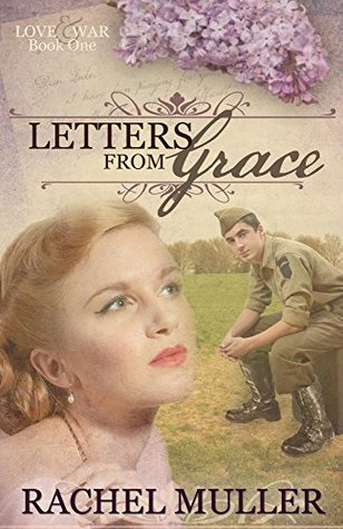 Letters from Grace (Love and War #1) by Rachel Muller