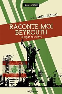 RACONTE-MOI BEYROUTH - La vigne et le lierre
