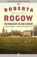 The Problem of the Surly Servant (The Charles Dodgson and Arthur Conan Doyle Mysteries Book 5)