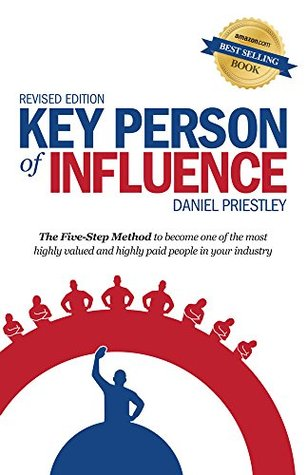 Key Person of Influence (Revised Edition) by Daniel Priestley