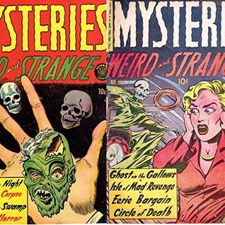 Mysteries weird and strange. Issues 3 and 4. Avenging corpse, shrinking horror, Isle of mad revenge, Eerie bargain and more. Golden Age Digital Comics Paranormal, Horror and Mystery