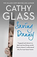 Cathy Glass Saving Danny