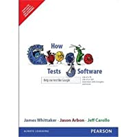 [How Google Tests Software] [Author: Whittaker, James A.] [April, 2012]