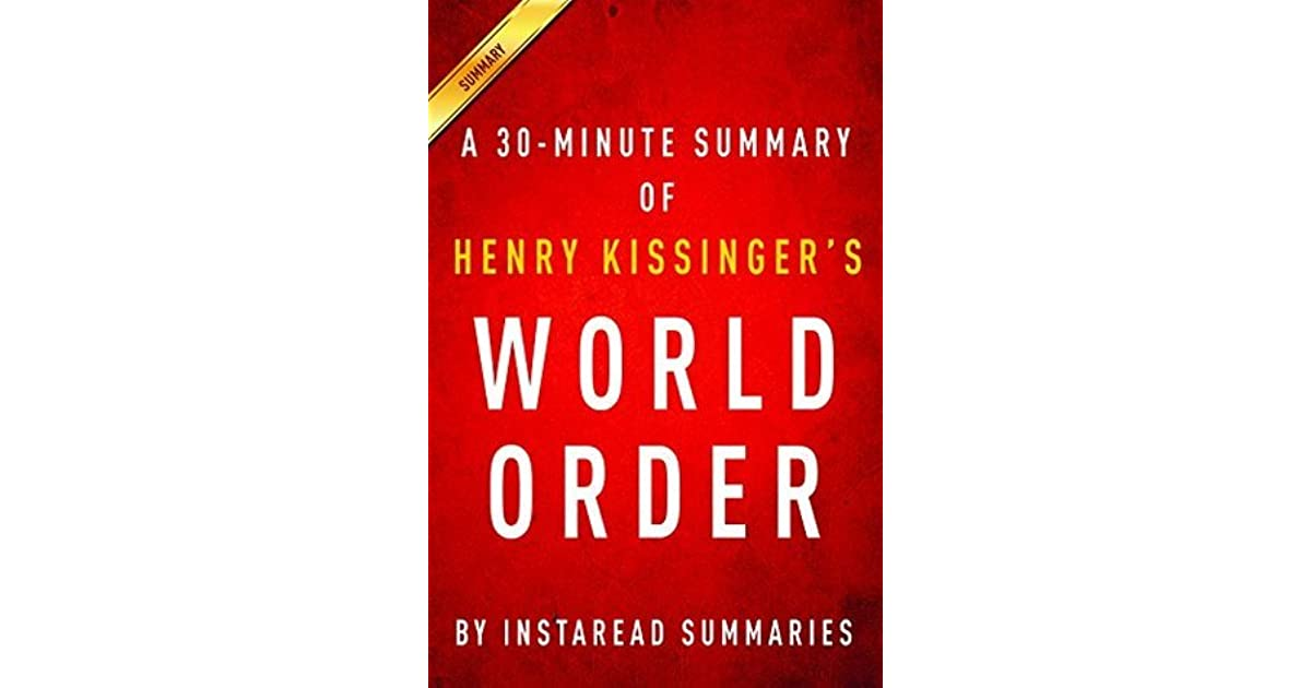 World Order By Henry Kissinger A 30 Minute Instaread Summary By
