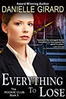 Everything to Lose (The Rookie Club, #5)