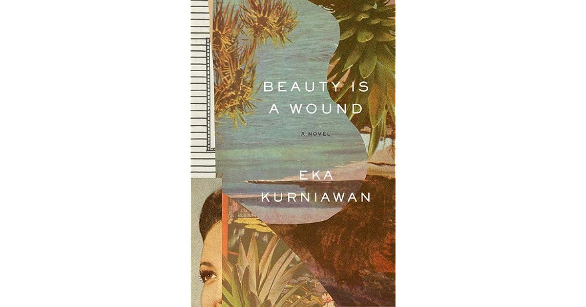 beauty is a wound by eka kurniawan