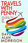 Travels with Penny: True Travel Tales of a Gay Guy and His Mother
