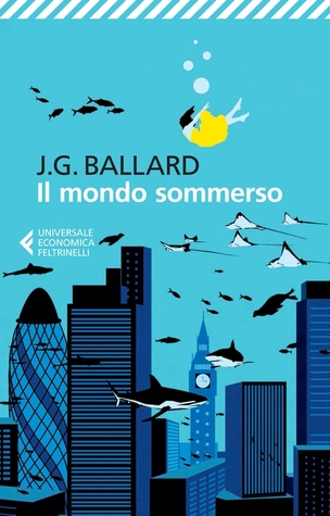 Il mondo sommerso by J.G. Ballard