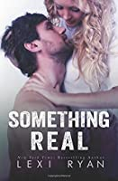 Something Real (Reckless and Real) (Volume 2)