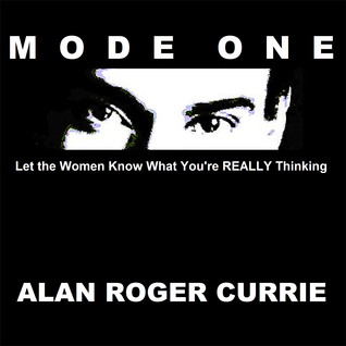 Mode One: Let the Women Know What You're REALLY Thinking (Audiobook version)