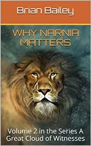 Why Narnia Matters (A Great Cloud of Witnesses Book 2)