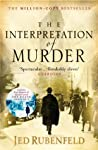 The Interpretation of Murder by Jed Rubenfeld