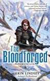 The Bloodforged by Erin Lindsey