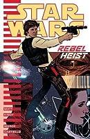 Star Wars - Rebel Heist (Star Wars: The Rebellion)