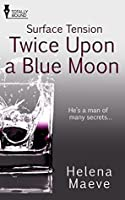 Twice Upon a Blue Moon (Surface Tension, #1)