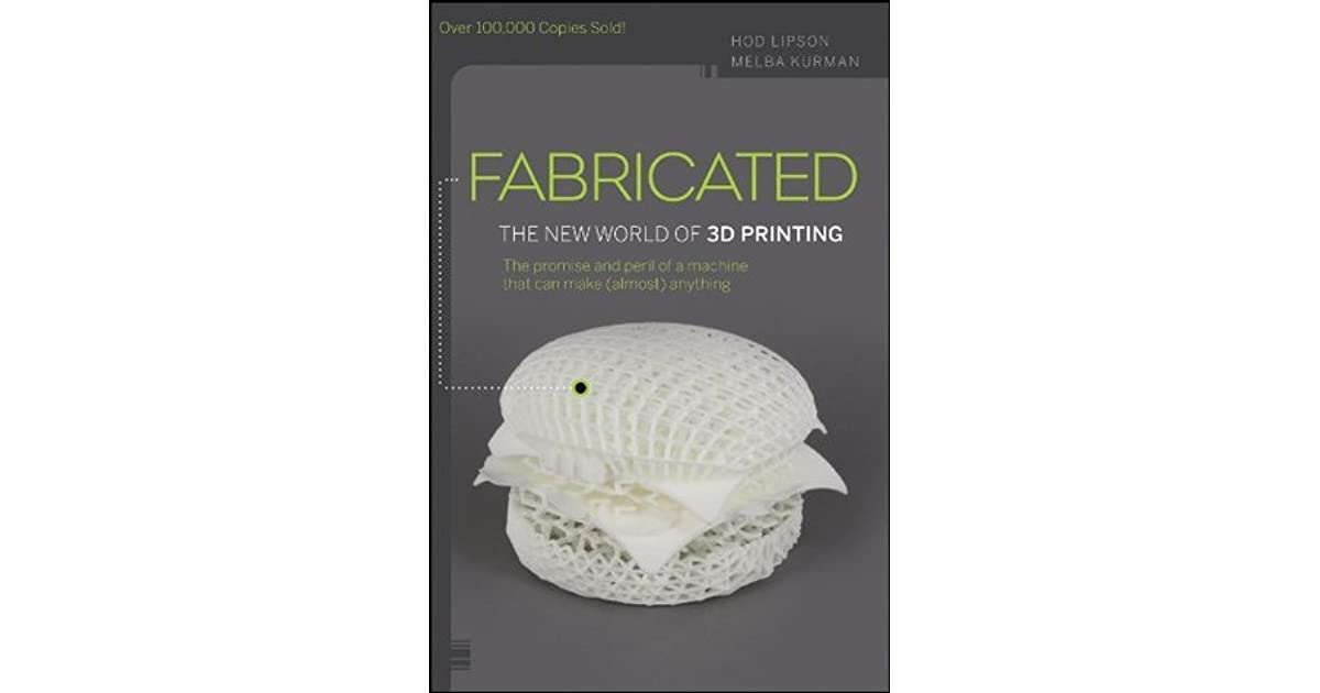 f3a028f3 Fabricated: The New World of 3D Printing by Hod Lipson