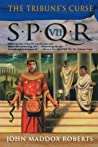 The Tribune's Curse (SPQR, #7)