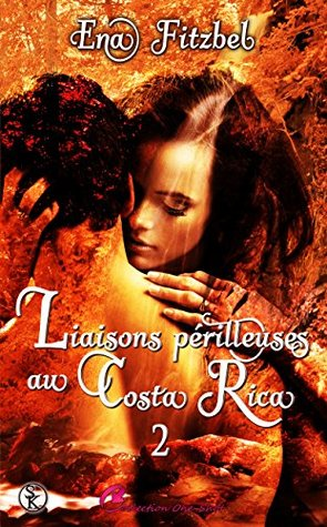 Liaisons périlleuses au Costa Rica 2 (Collection One-Shot)
