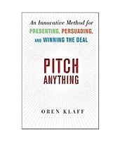 Pitch Anything [Paperback] [Jan 01, 2011] Oren Klaff