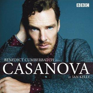 Benedict Cumberbatch reads Ian Kelly's Casanova by Ian Kelly