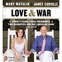Love & War: 20 Years, Three Presidents, Two Daughters and One Louisiana Home