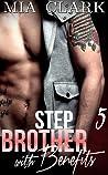 Stepbrother With Benefits 5 (Stepbrother with Benefits : First Season, #5)
