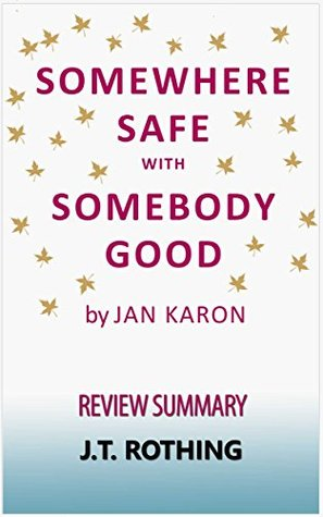 Somewhere Safe with Somebody Good by Jan Karon - Review Summary