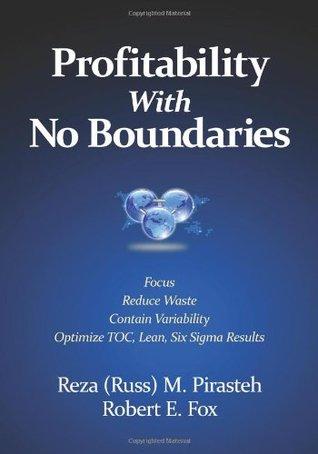 Profitability With No Boundaries: Optimizing Toc And Lean Six Sigma