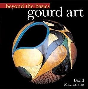 Beyond the Basics: Gourd Art